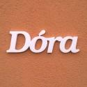Dóra név felirat ajtóra vagy a gyermekszoba falára!