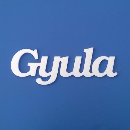 Gyula név felirat ajtóra vagy a gyermekszoba falára!