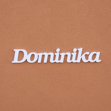 Dominika név felirat ajtóra vagy a gyermekszoba falára!