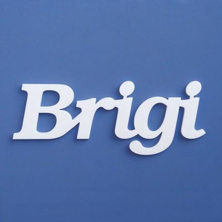 Brigi név felirat ajtóra vagy a gyermekszoba falára!