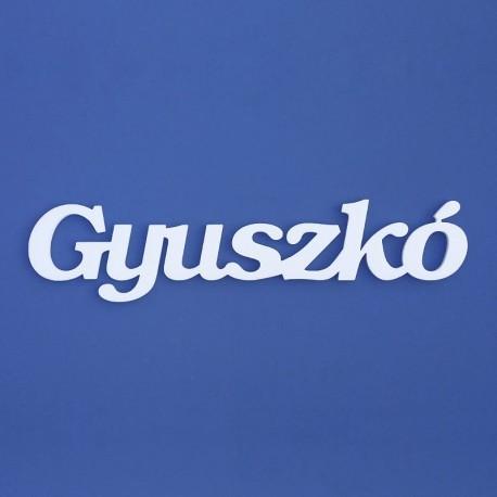 Gyuszkó név felirat ajtóra vagy a gyermekszoba falára!