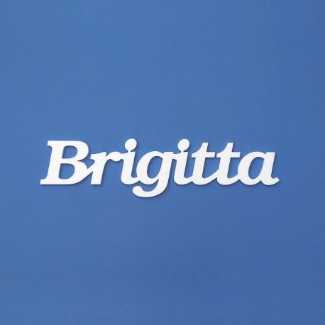 Brigitta név felirat ajtóra vagy a gyermekszoba falára!