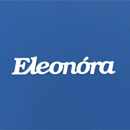 Eleonóra név felirat ajtóra vagy a gyermekszoba falára!