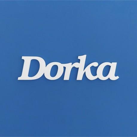Dorka név felirat ajtóra vagy a gyermekszoba falára!